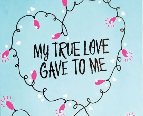 Get into the holiday spirit with 'My True Love Gave To Me'