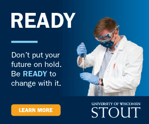 Don't put your future on hold. Be ready to change with it. UW-Stout.